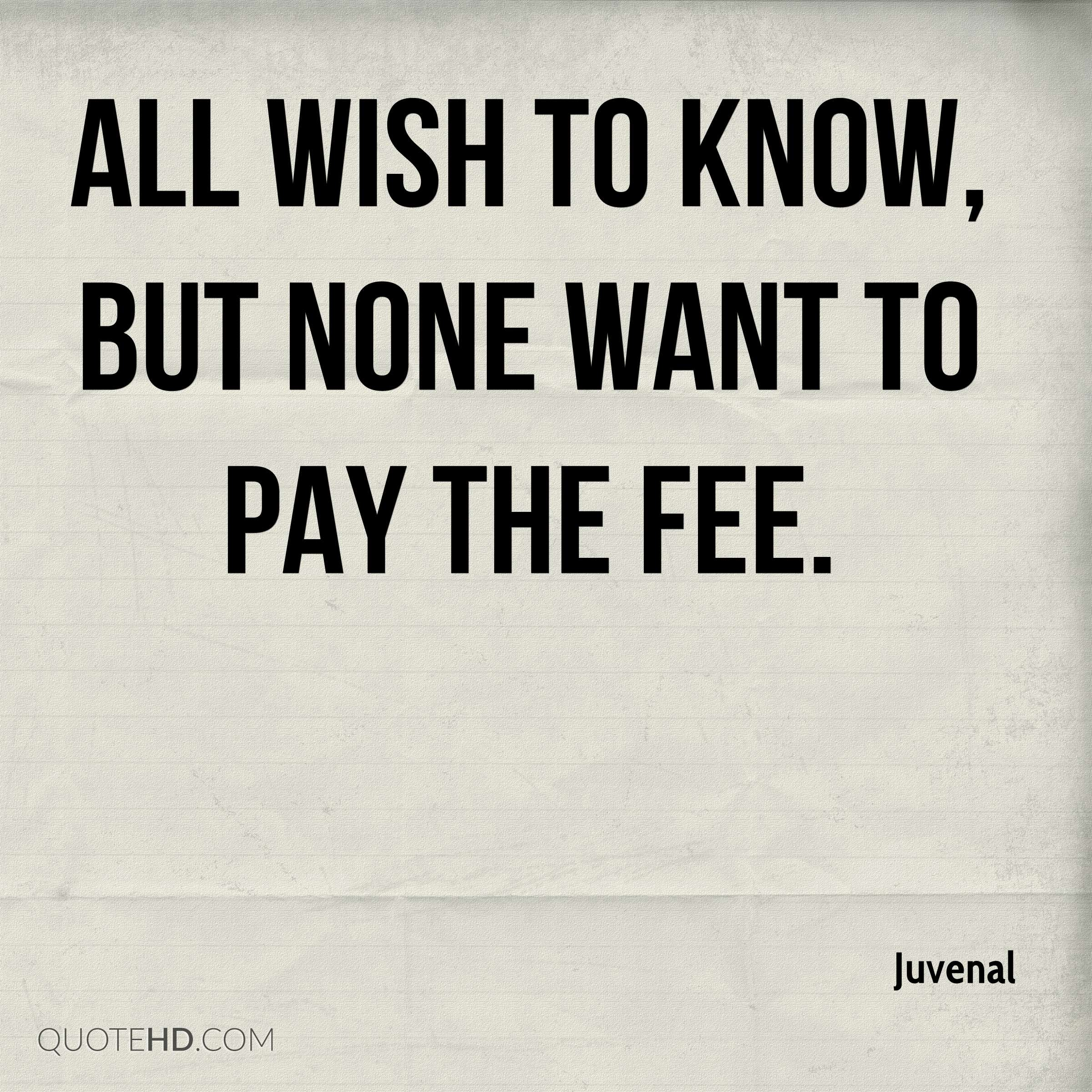 All wish to know, but none want to pay the fee.