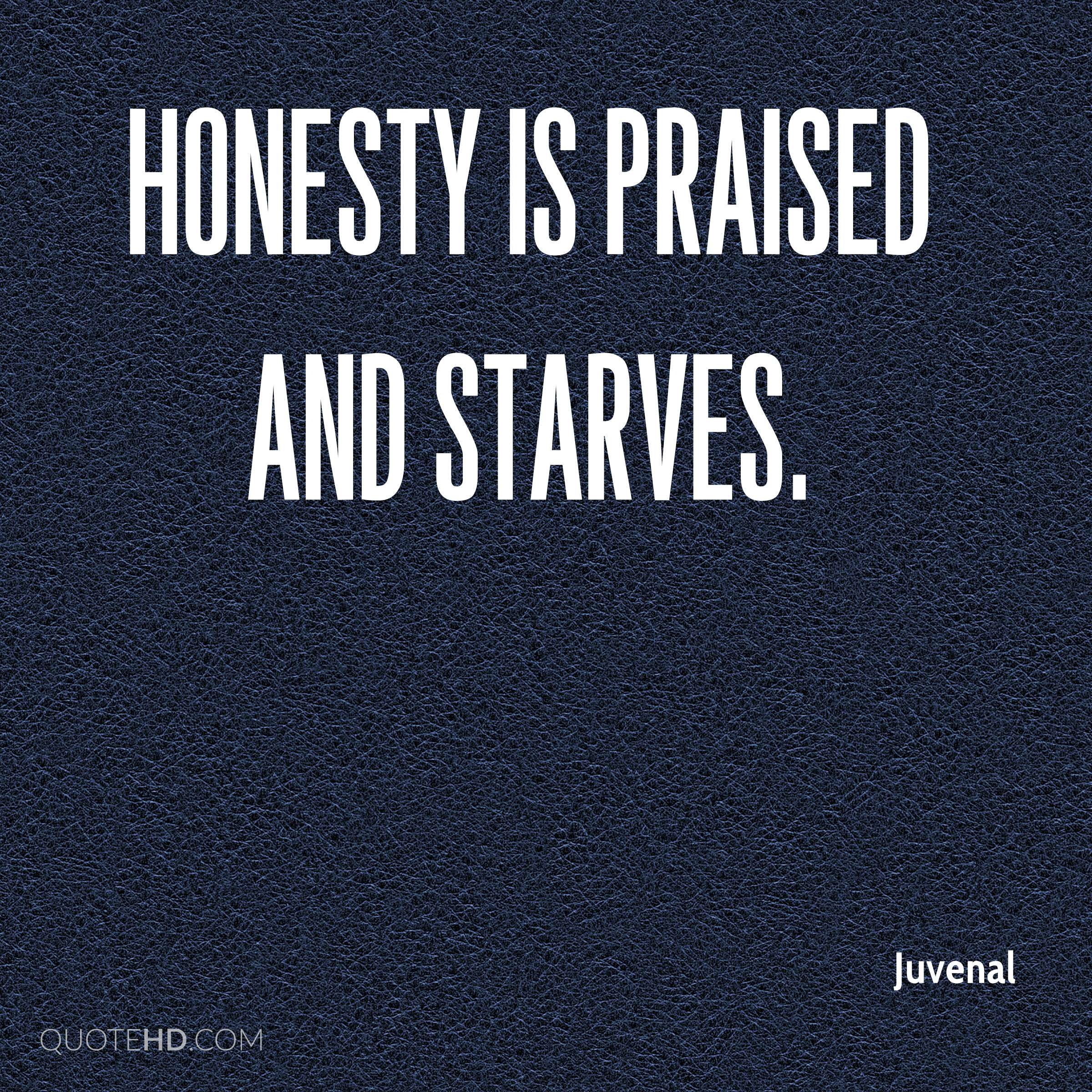 Honesty is praised and starves.