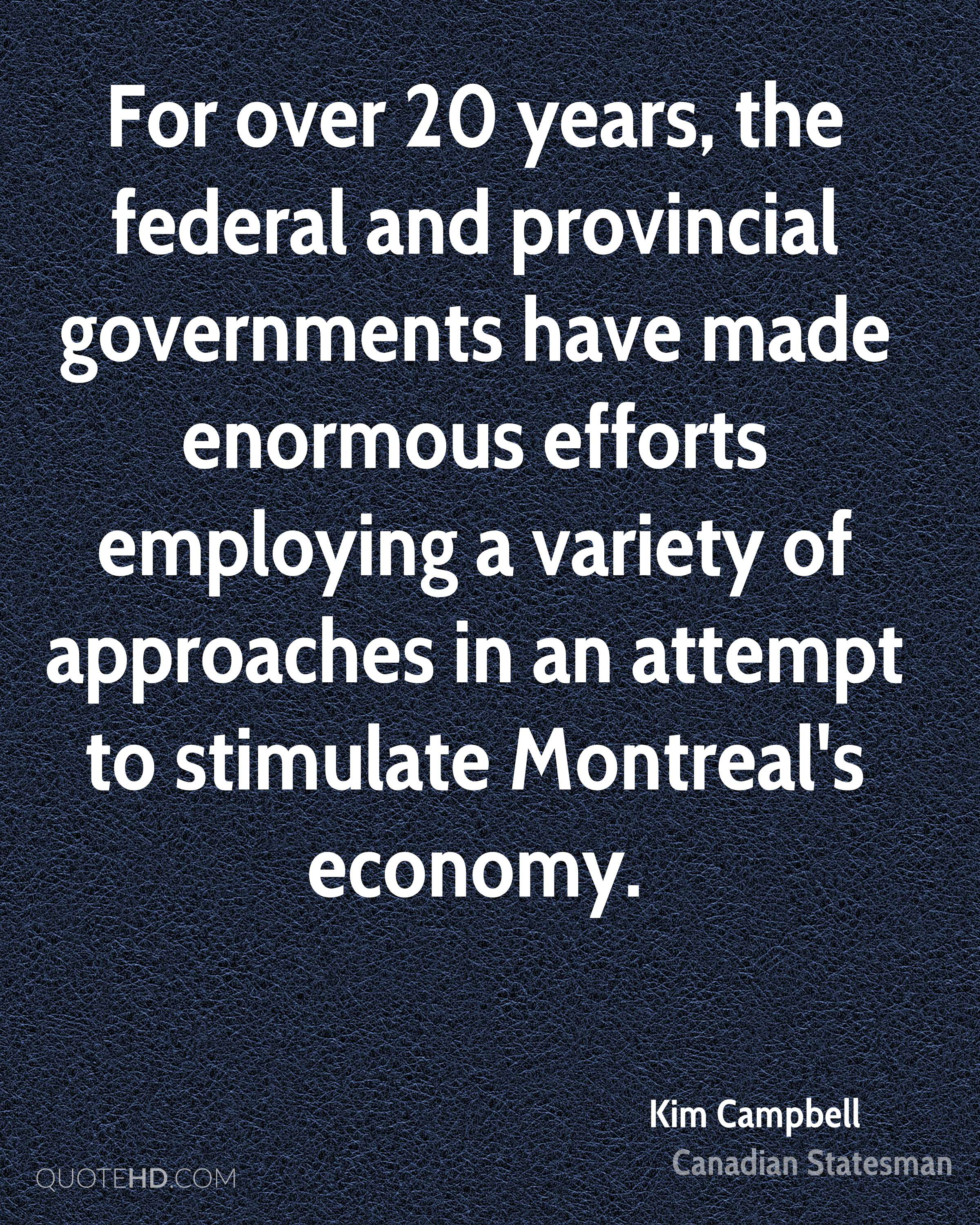 For over 20 years, the federal and provincial governments have made enormous efforts employing a variety of approaches in an attempt to stimulate Montreal's economy.