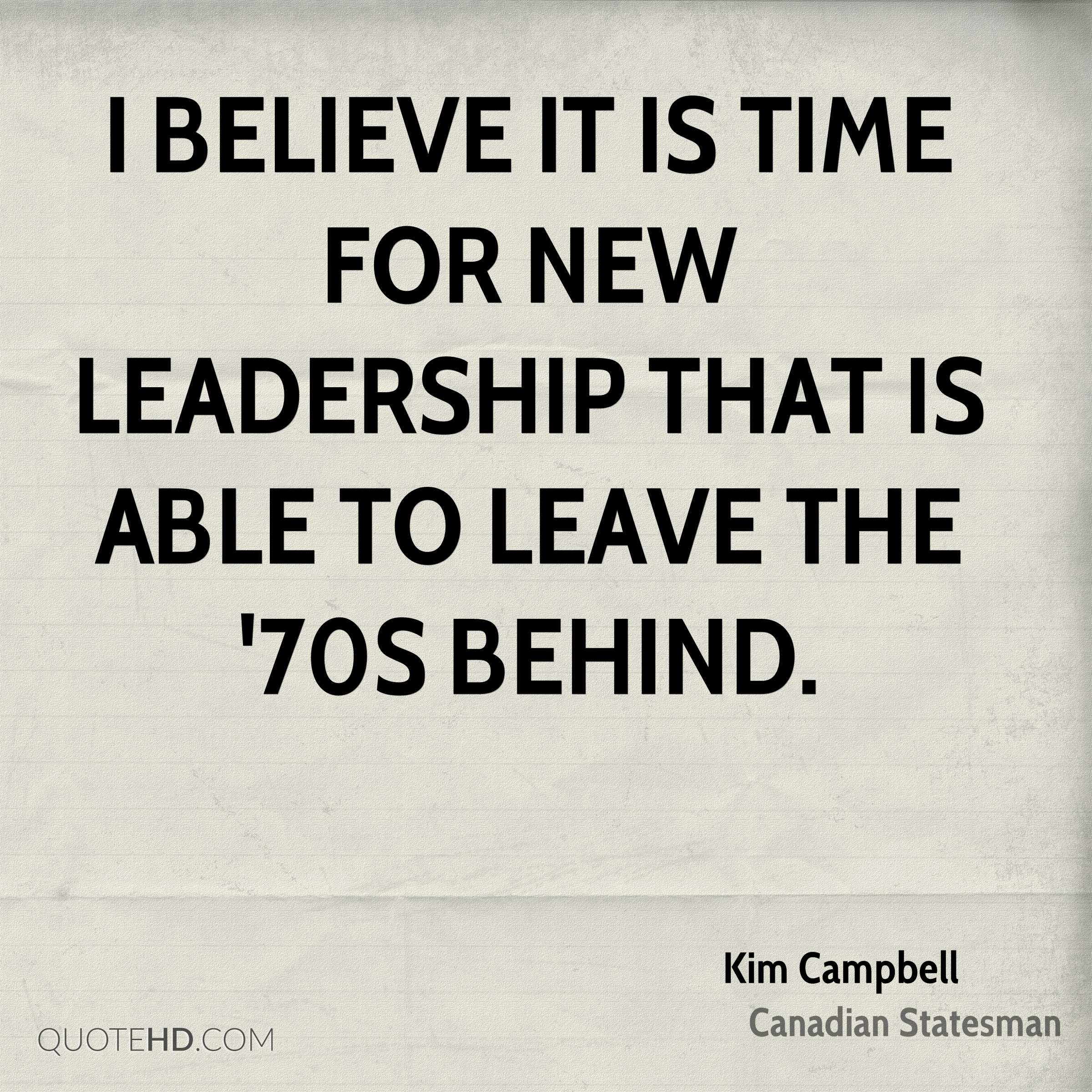 an analysis of the leadership of kim campbell in canada Justin trudeau represents a generational change in leadership in canada — at 43 kim campbell, born in 1947, was canada's first gen-xer pm by: bob cox.