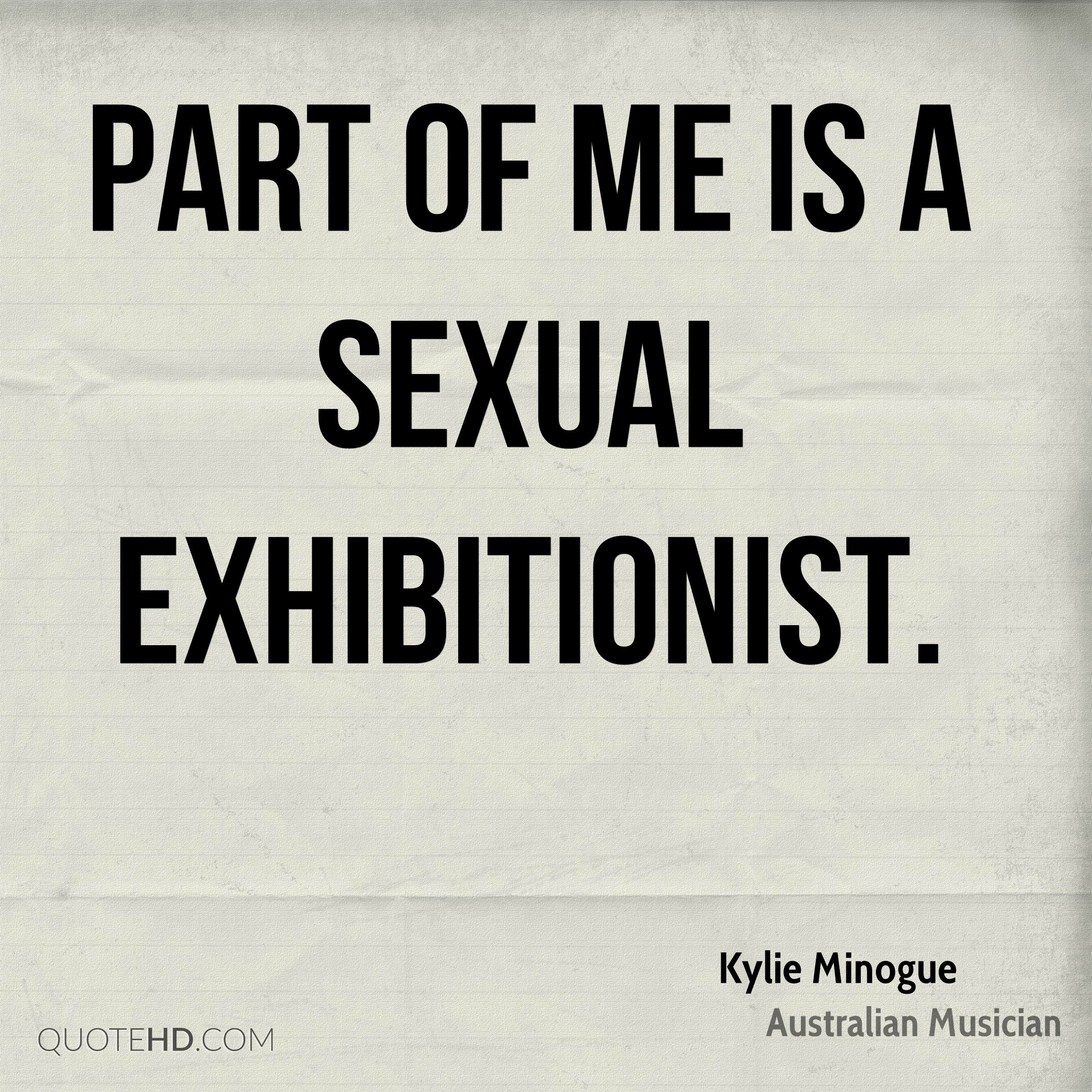 Part of me is a sexual exhibitionist.