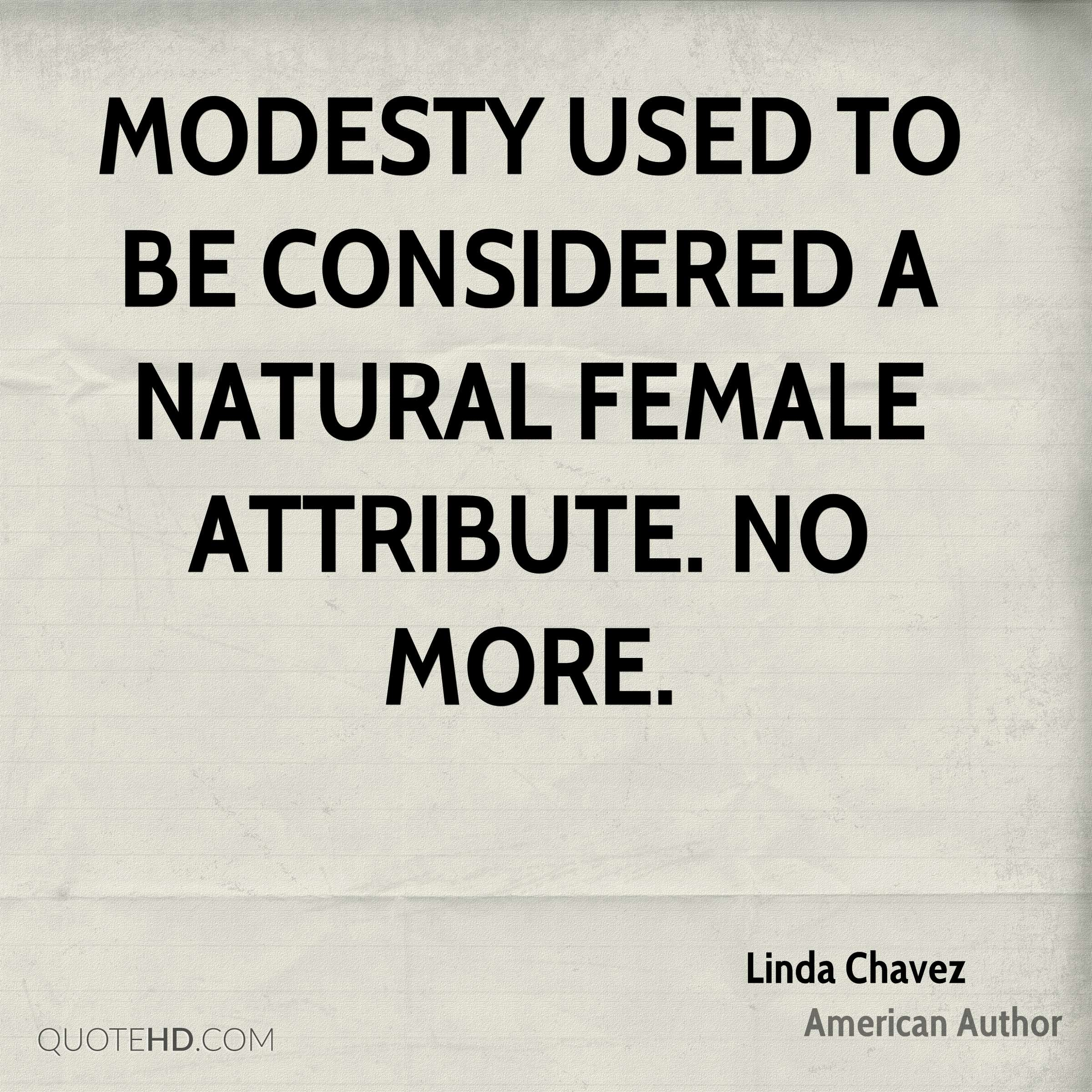 Modesty used to be considered a natural female attribute. No more.