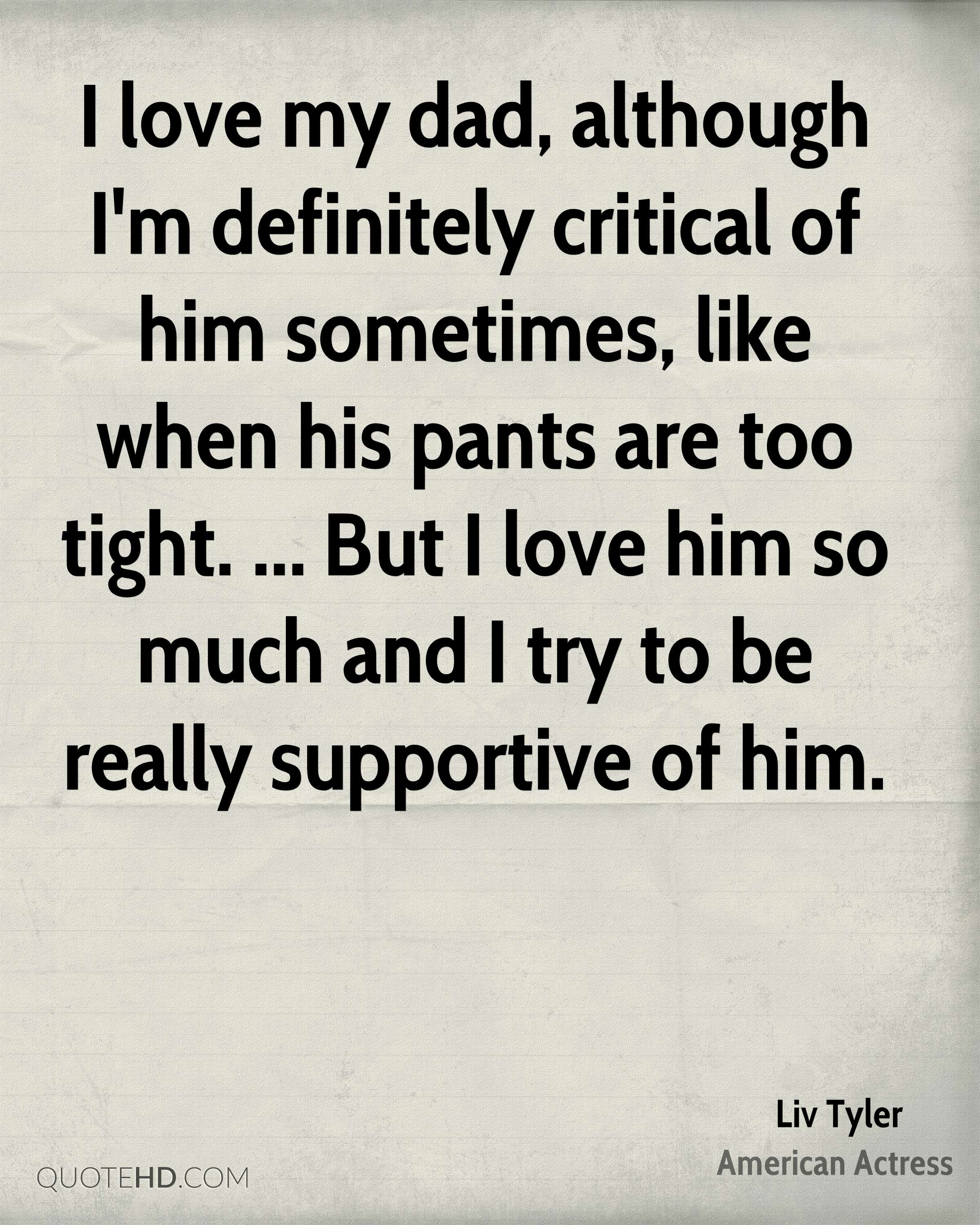 I Love Him Quotes Liv Tyler Quotes  Quotehd