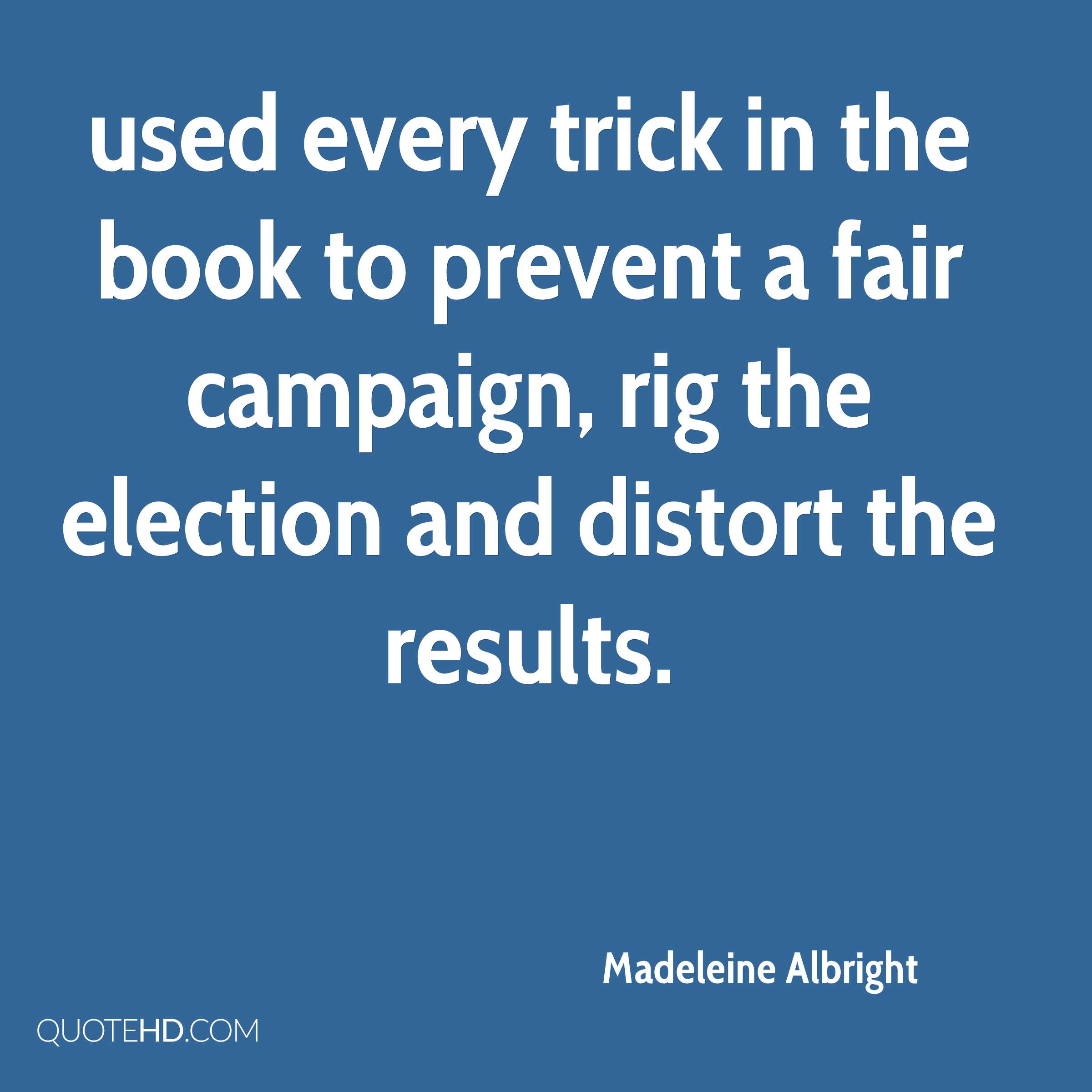 used every trick in the book to prevent a fair campaign, rig the election and distort the results.