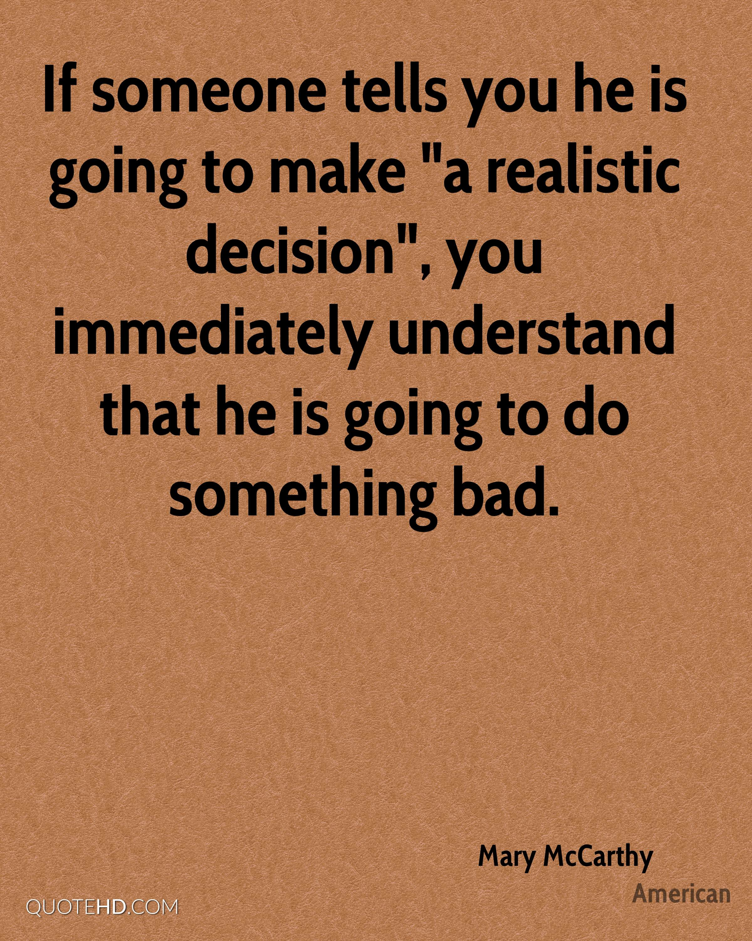 """If someone tells you he is going to make """"a realistic decision"""", you immediately understand that he is going to do something bad."""