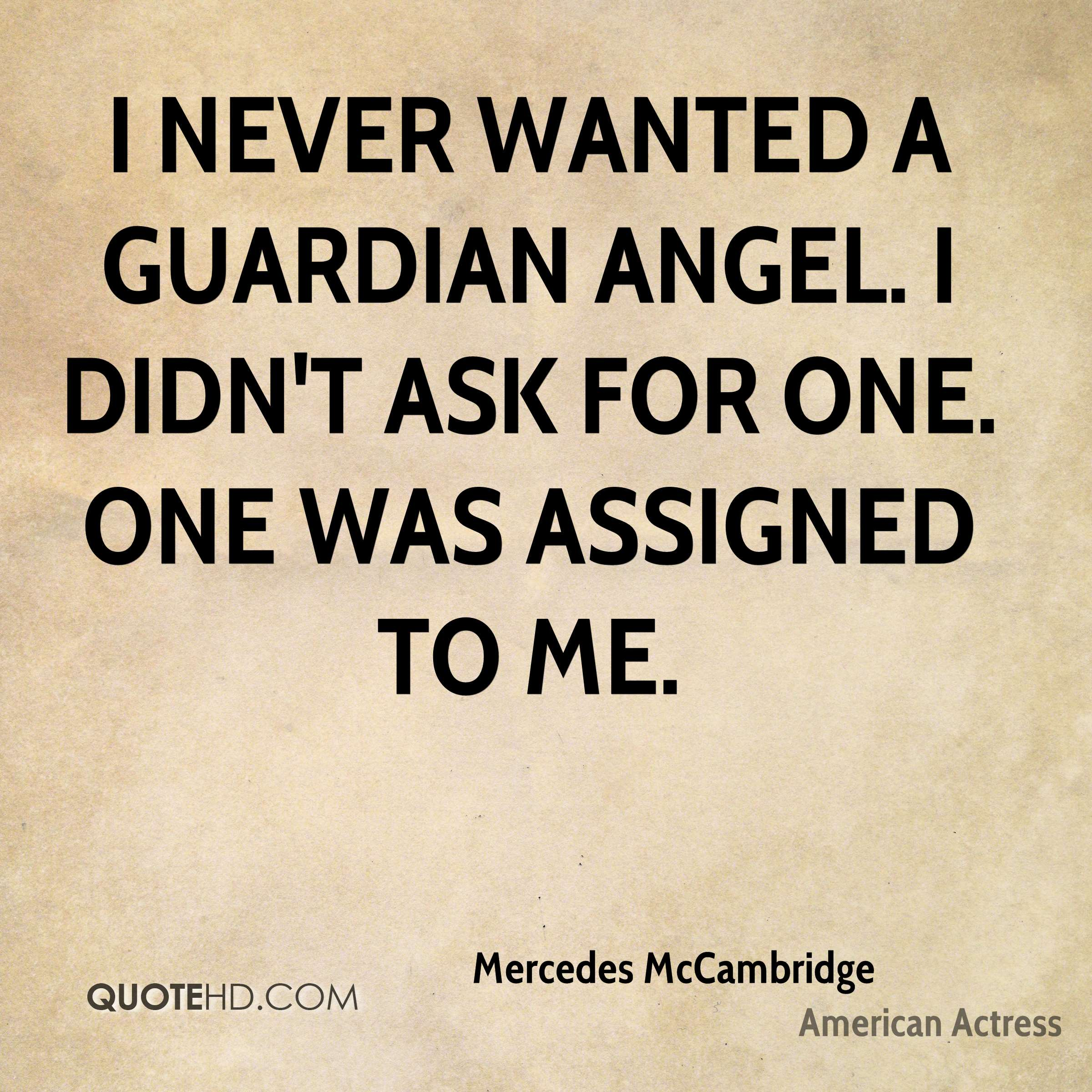 I never wanted a guardian angel i didnt ask for one one