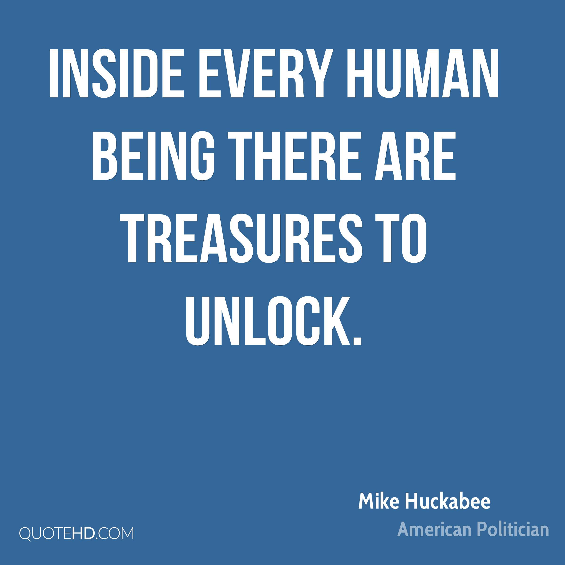 Inside every human being there are treasures to unlock.