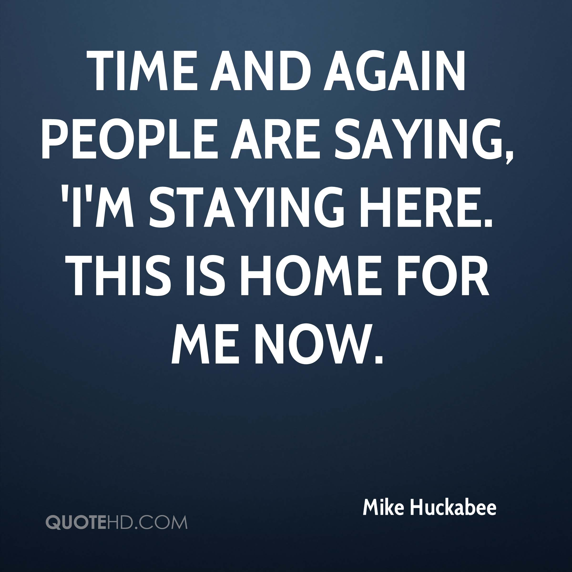 Time and again people are saying, 'I'm staying here. This is home for me now.