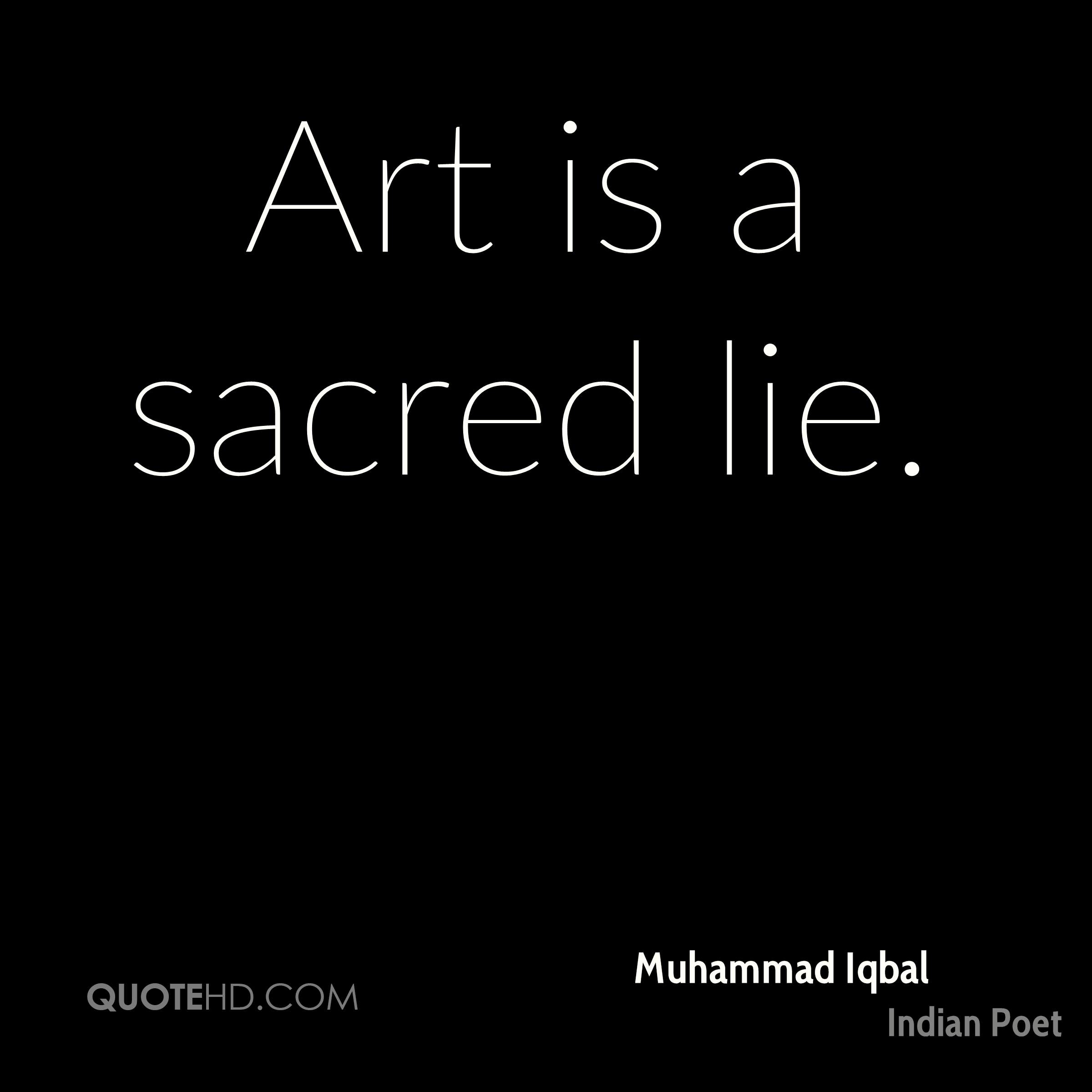 Art is a sacred lie.