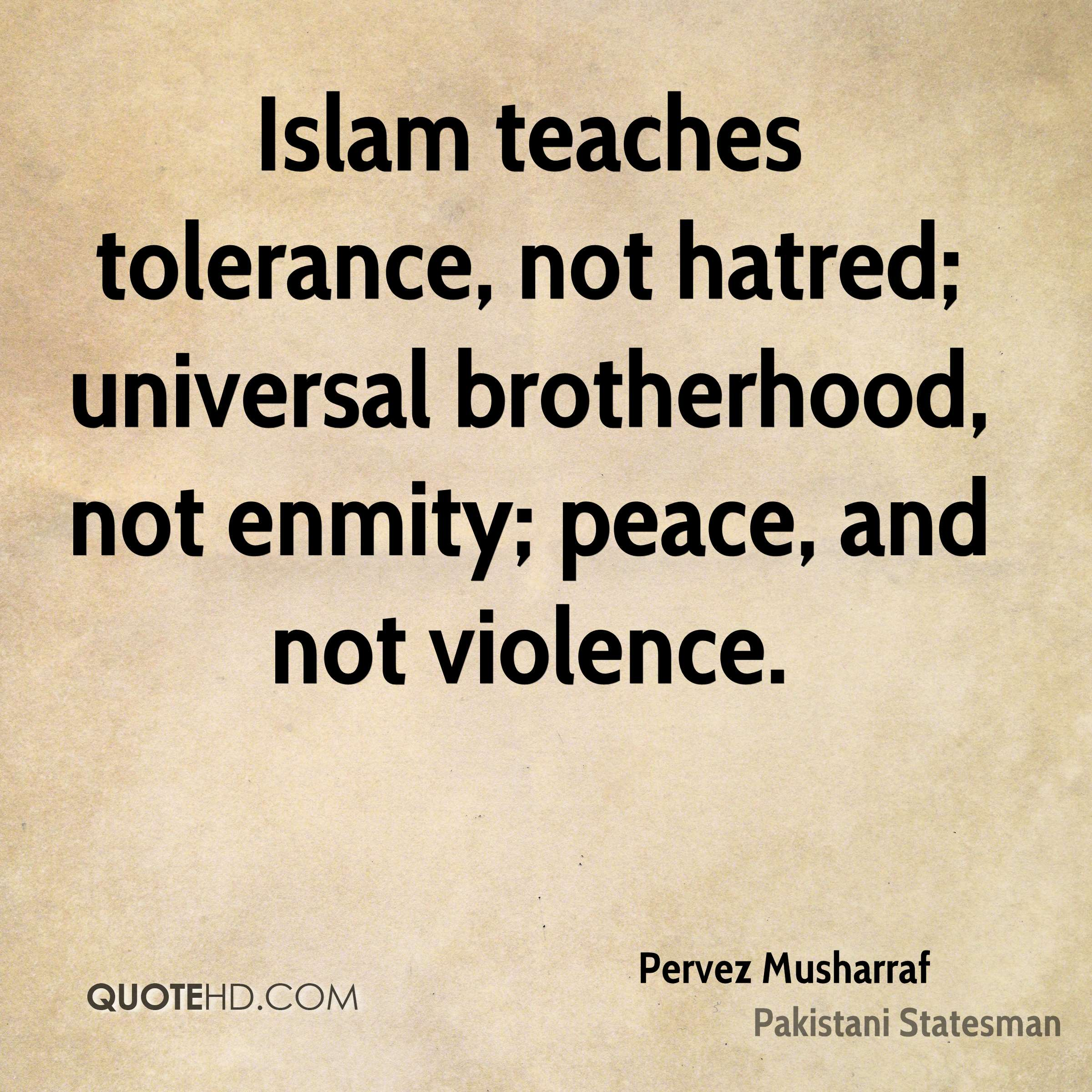 tolerance and brotherhood Spirit of tolerance in islam intolerance is on the increase in the world today, causing death, genocide, violence, religious persecution.