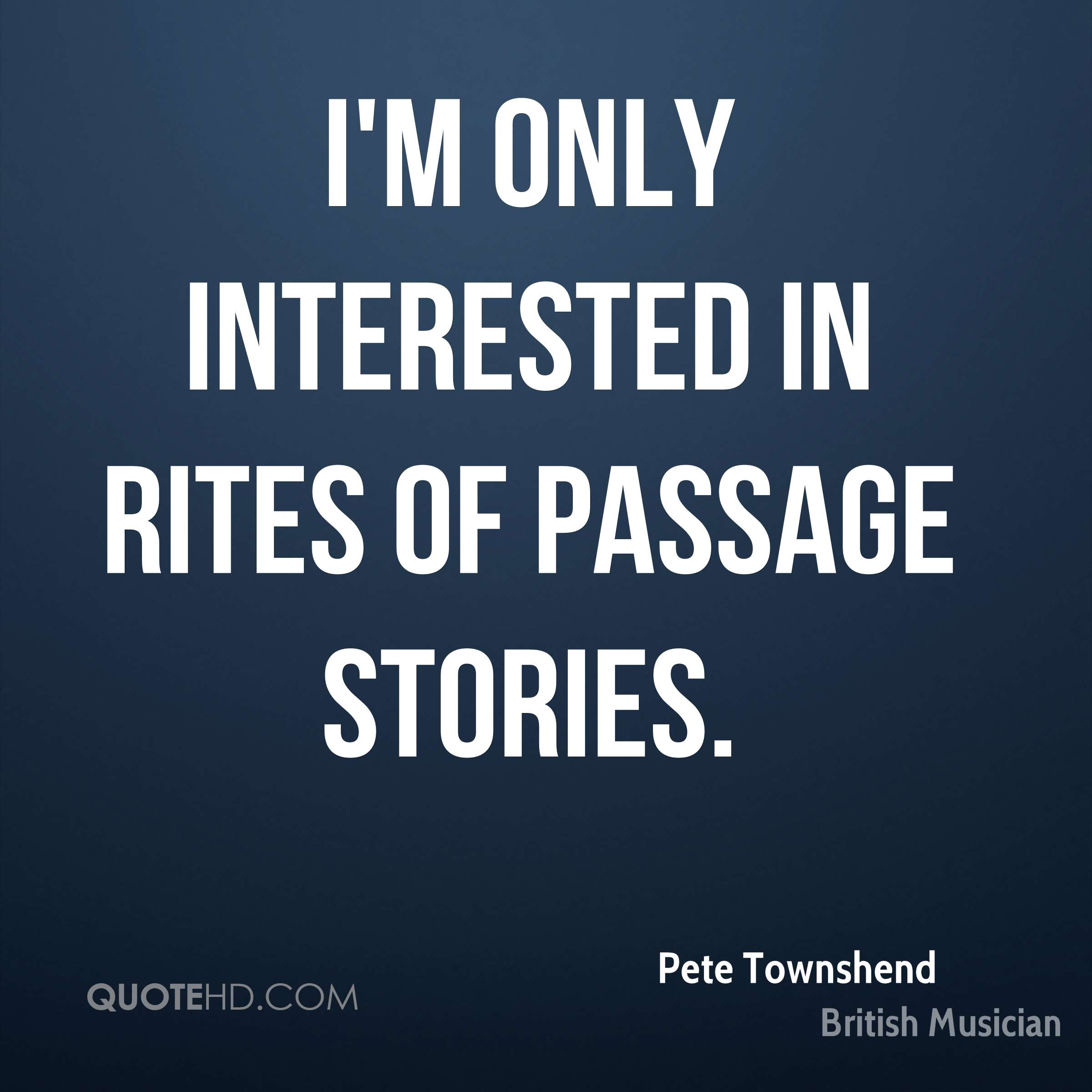 I'm only interested in rites of passage stories.