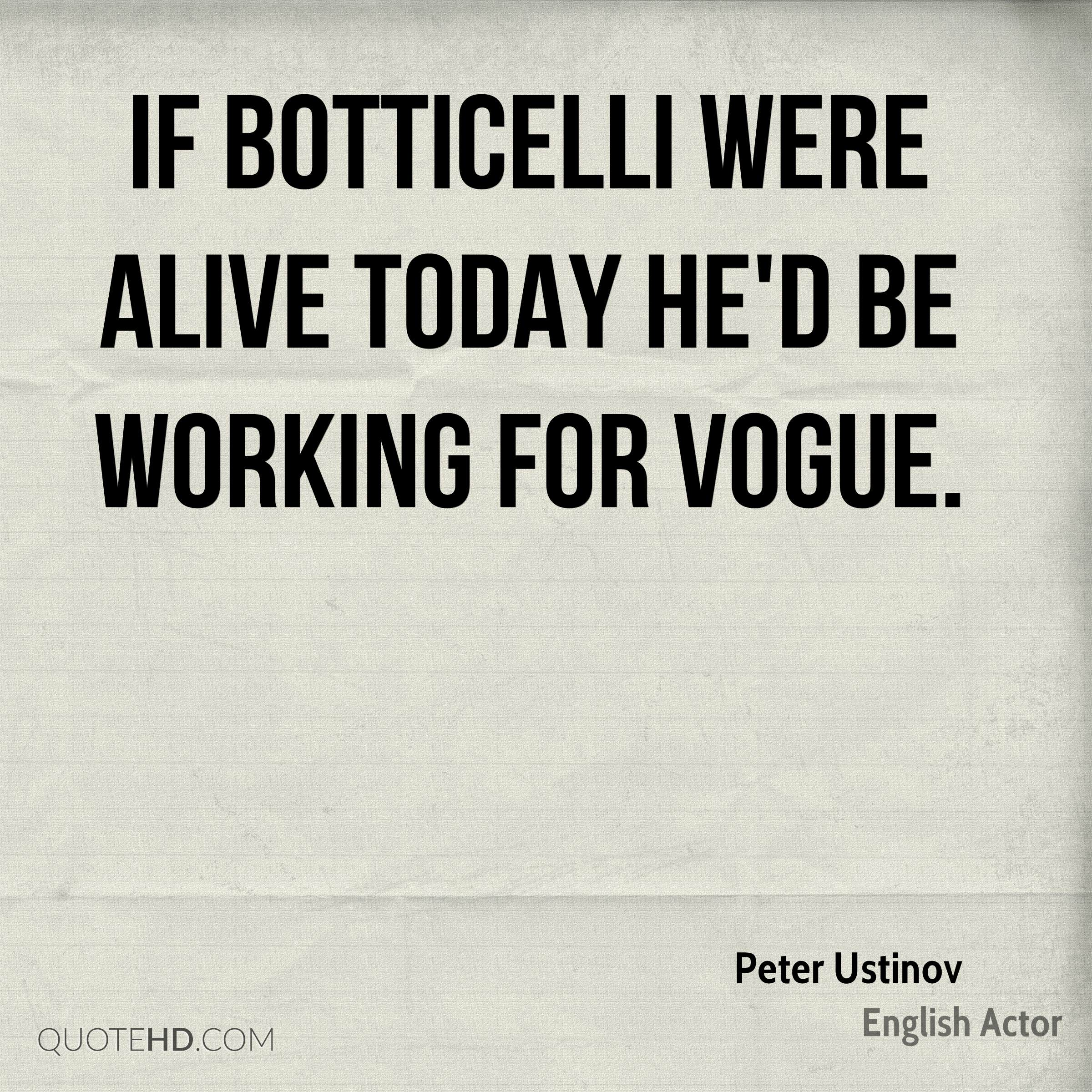 If Botticelli were alive today he'd be working for Vogue.