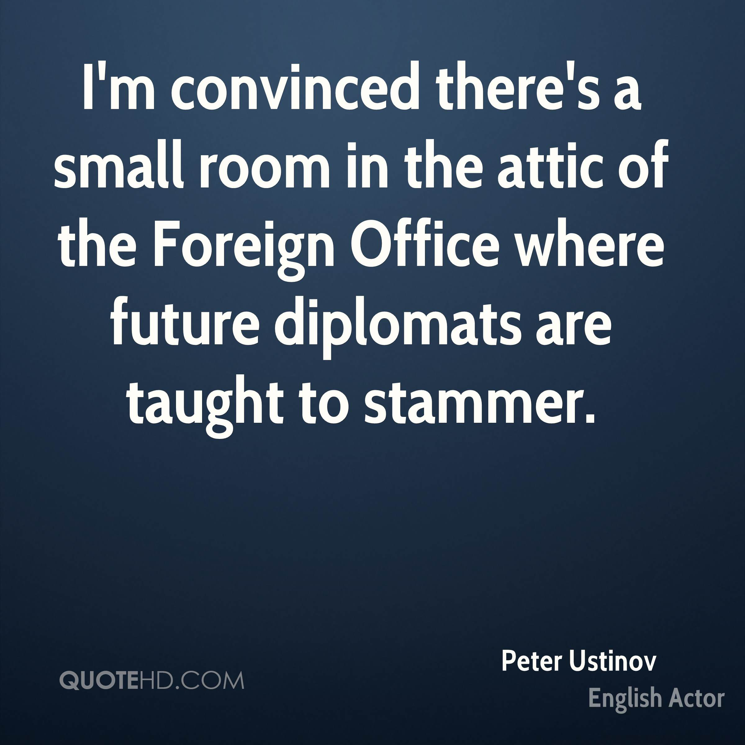 I'm convinced there's a small room in the attic of the Foreign Office where future diplomats are taught to stammer.