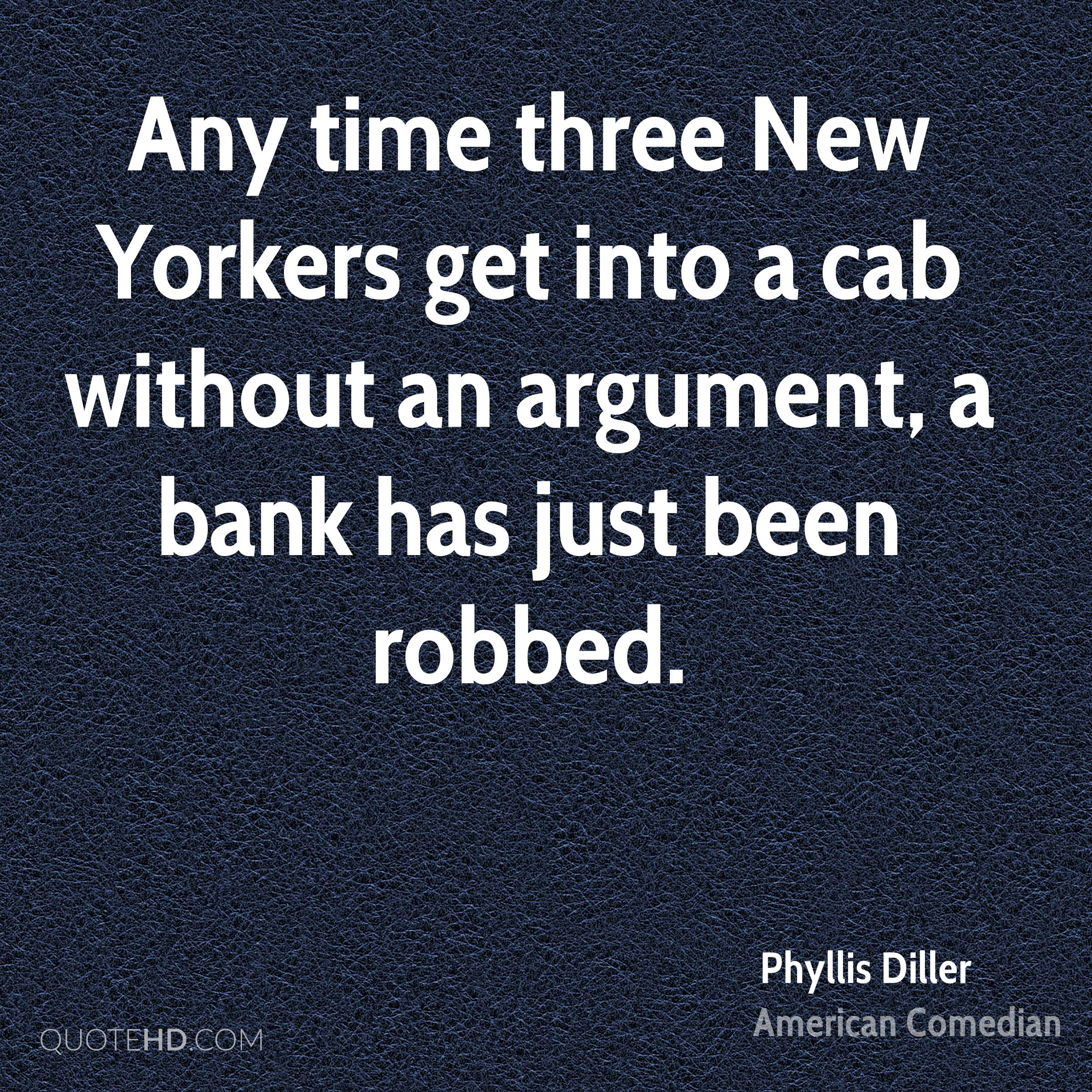 Any time three New Yorkers get into a cab without an argument, a bank has just been robbed.