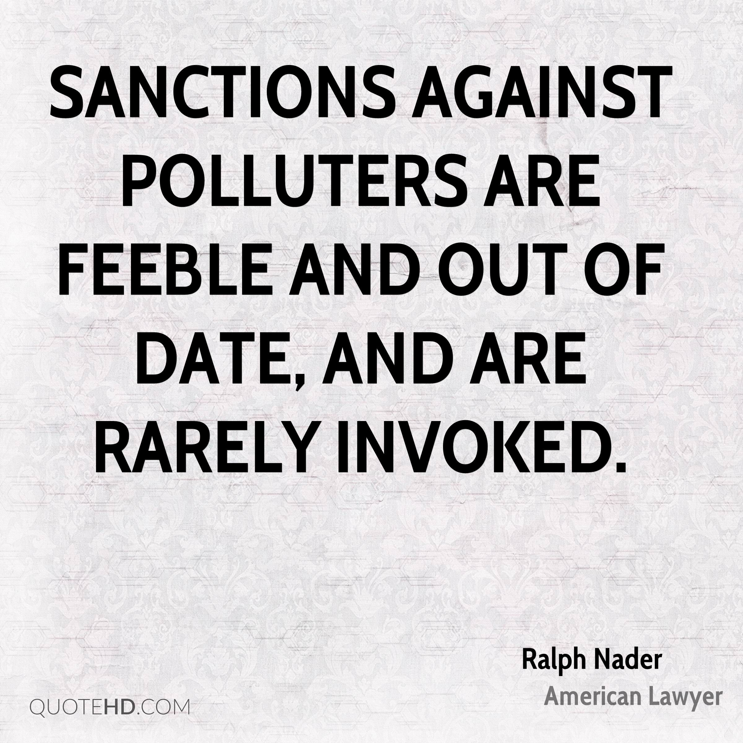 Sanctions against polluters are feeble and out of date, and are rarely invoked.