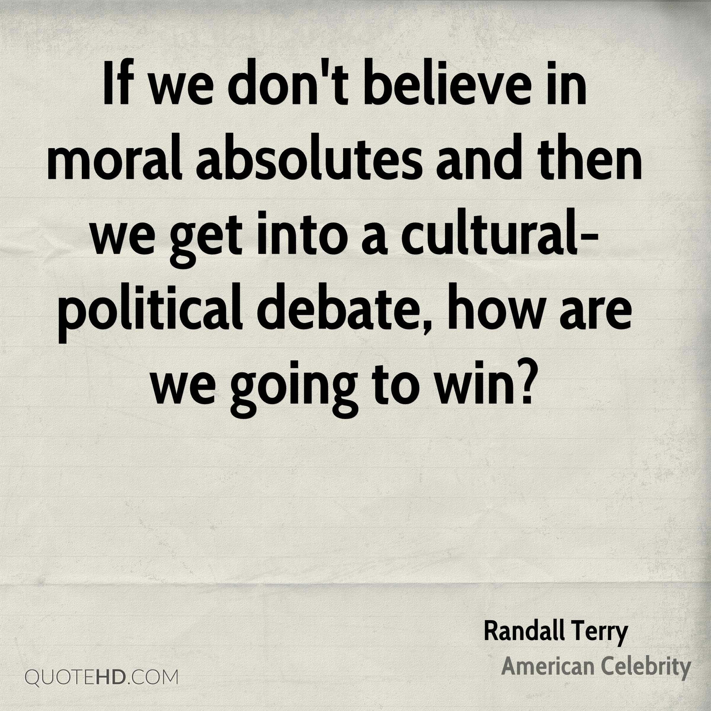Moral Quotes Randall Terry Quotes  Quotehd