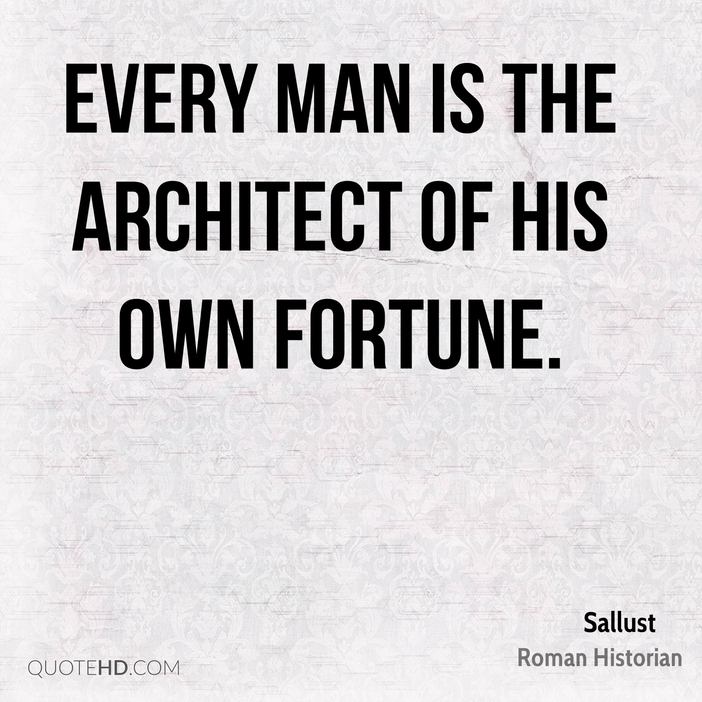 every man is the architect of his own future essay Man is the maker of his fate and god also helps those who help themselves there are trials and tests god presents them but he also rewards them with results which results are won by one's own efforts.