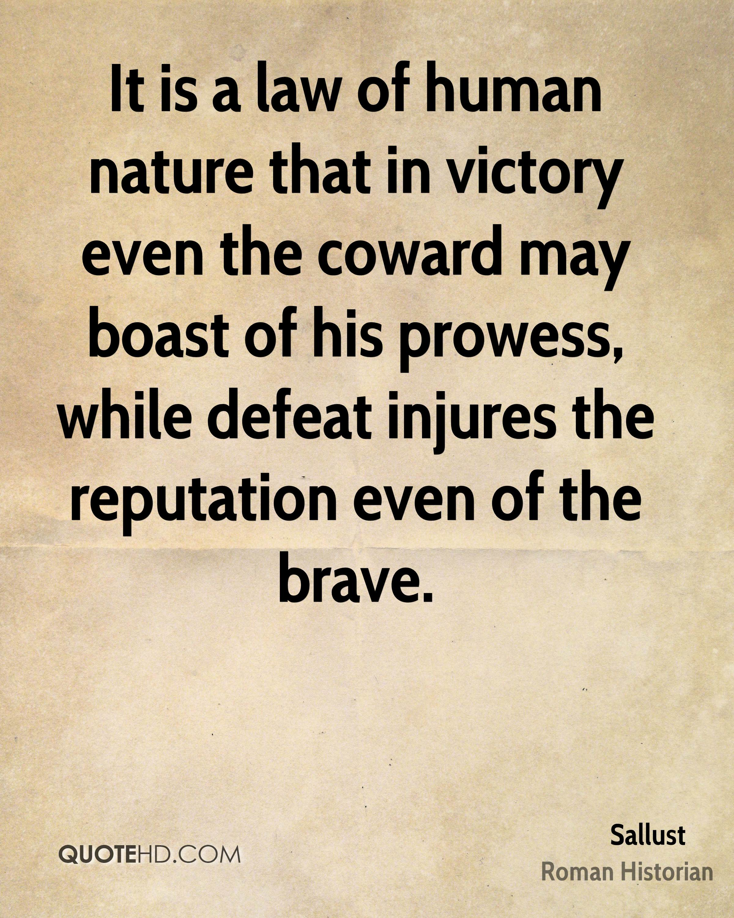 sallust nature quotes quotehd it is a law of human nature that in victory even the coward boast of