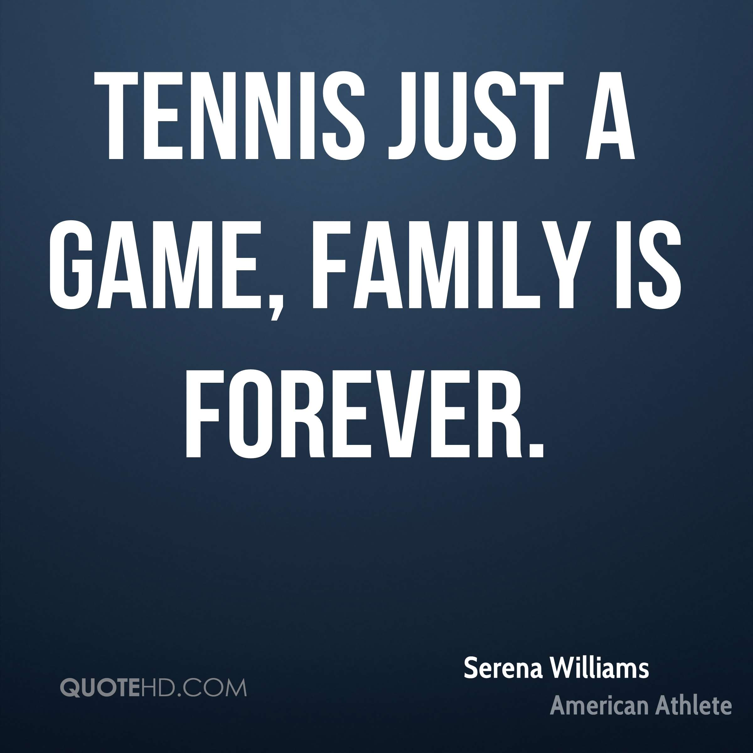 Family Is Forever Quotes Serena Williams Family Quotes  Quotehd