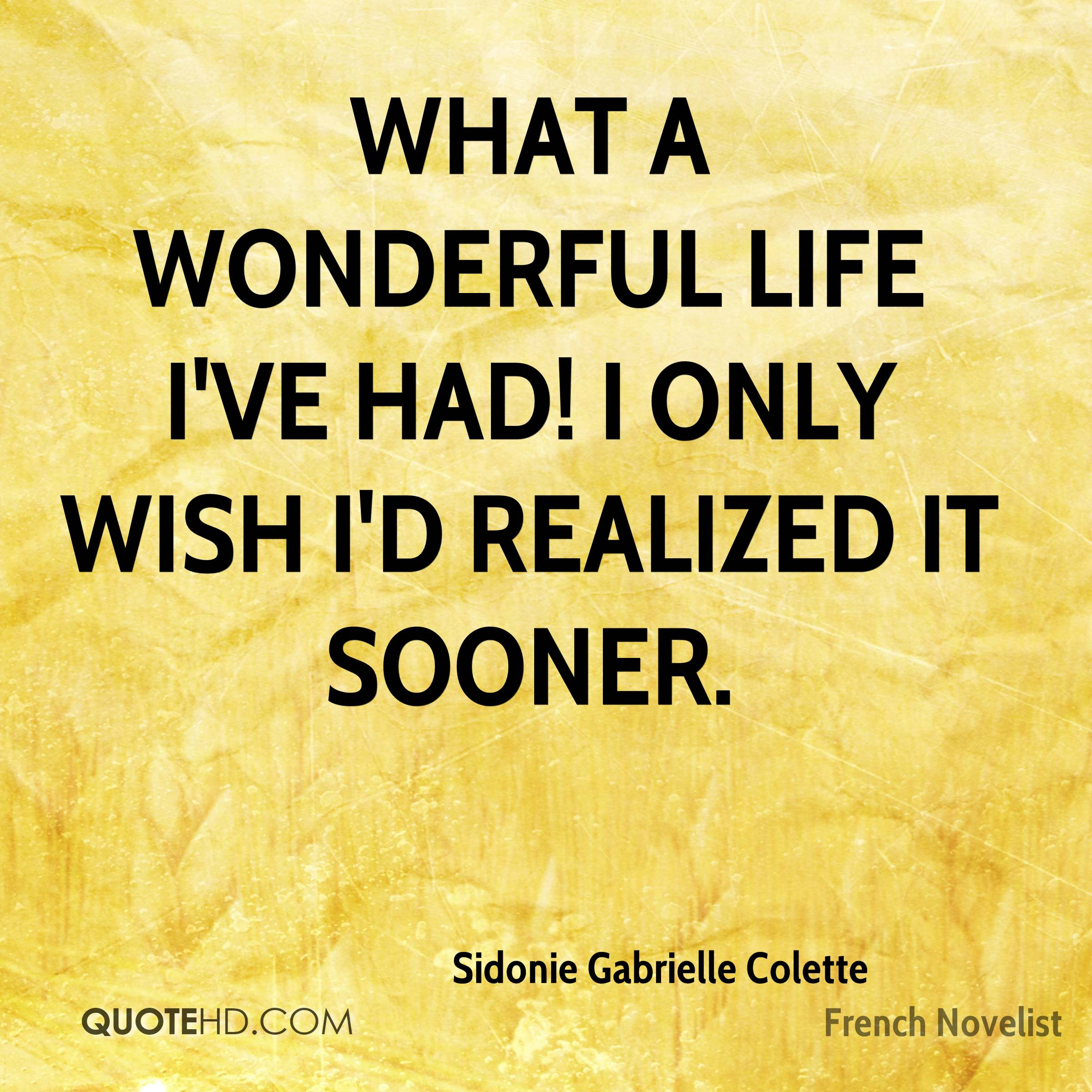 Wonderful Life Quotes: Sidonie Gabrielle Colette Life Quotes