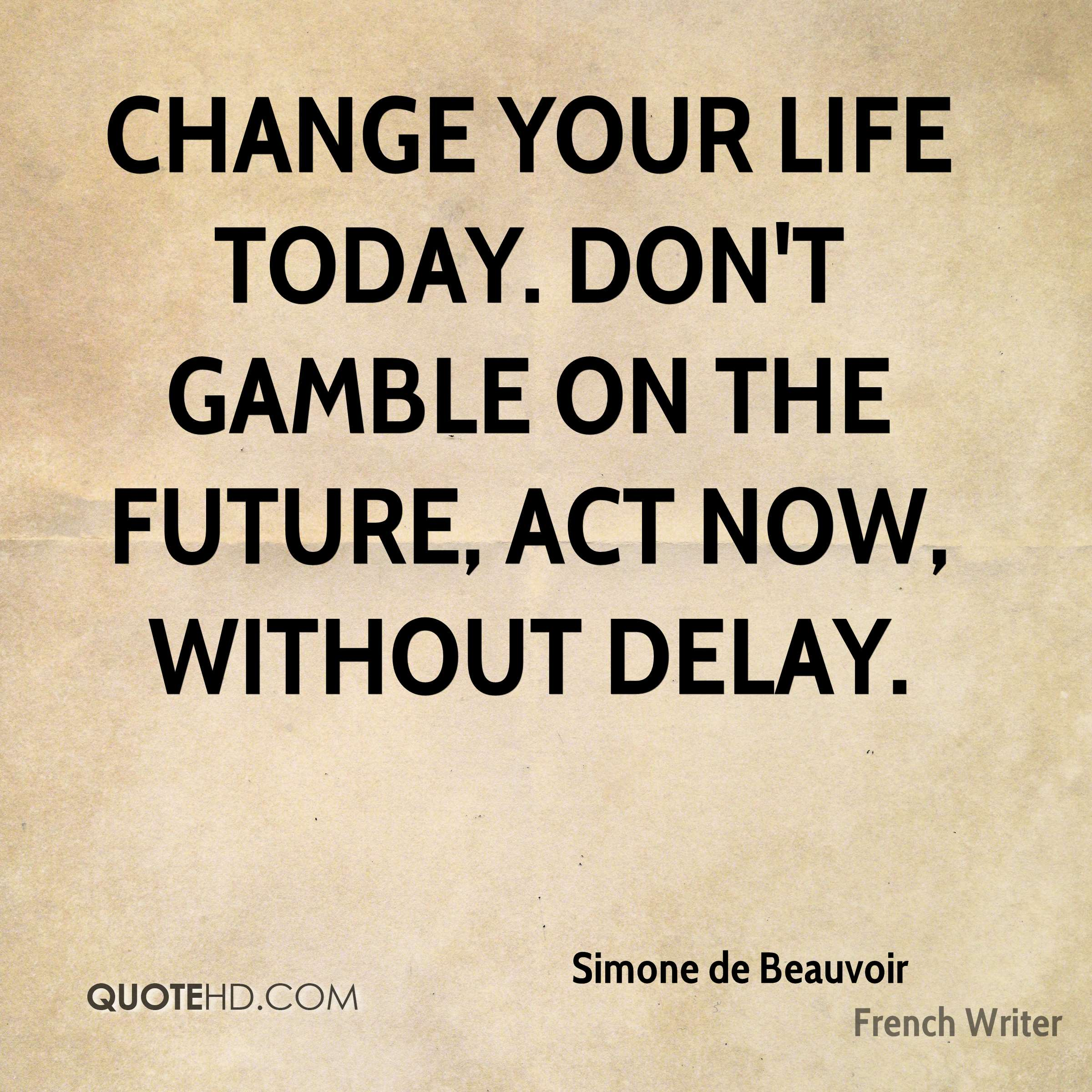 Today Quotes About Life Simone De Beauvoir Life Quotes  Quotehd