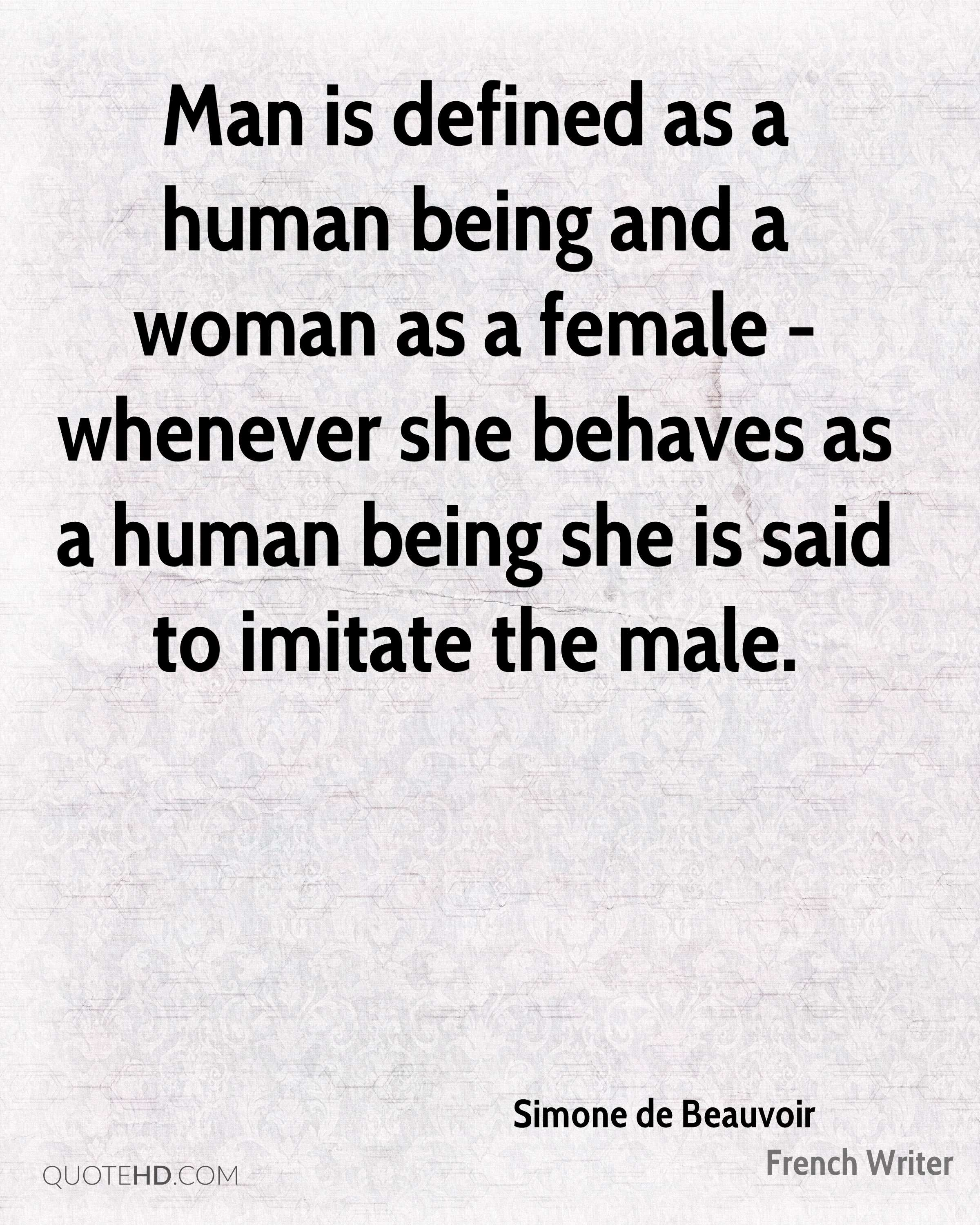 Simone de beauvoir quotes quotehd man is defined as a human being and a woman as a female whenever she voltagebd Gallery