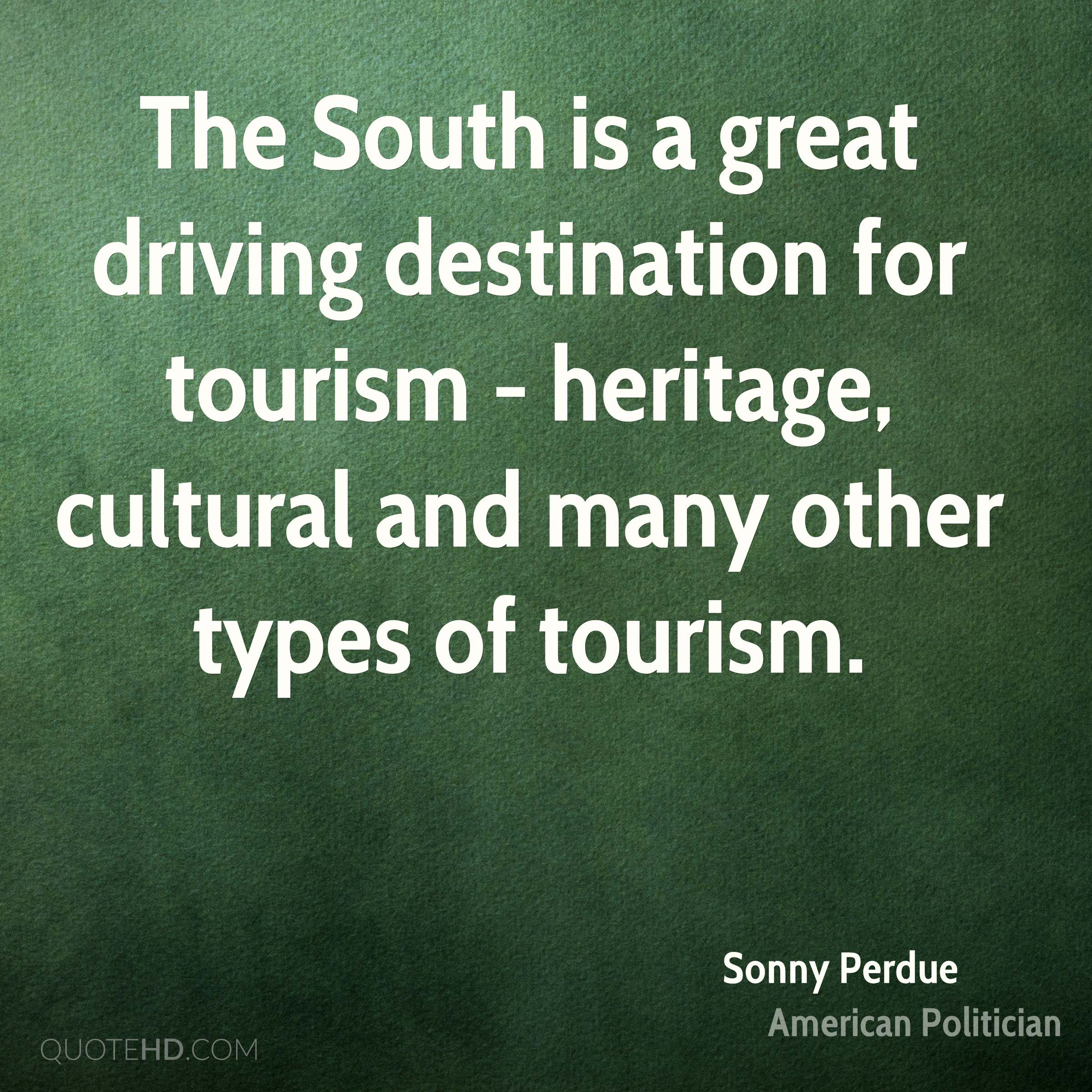 The South is a great driving destination for tourism - heritage, cultural and many other types of tourism.