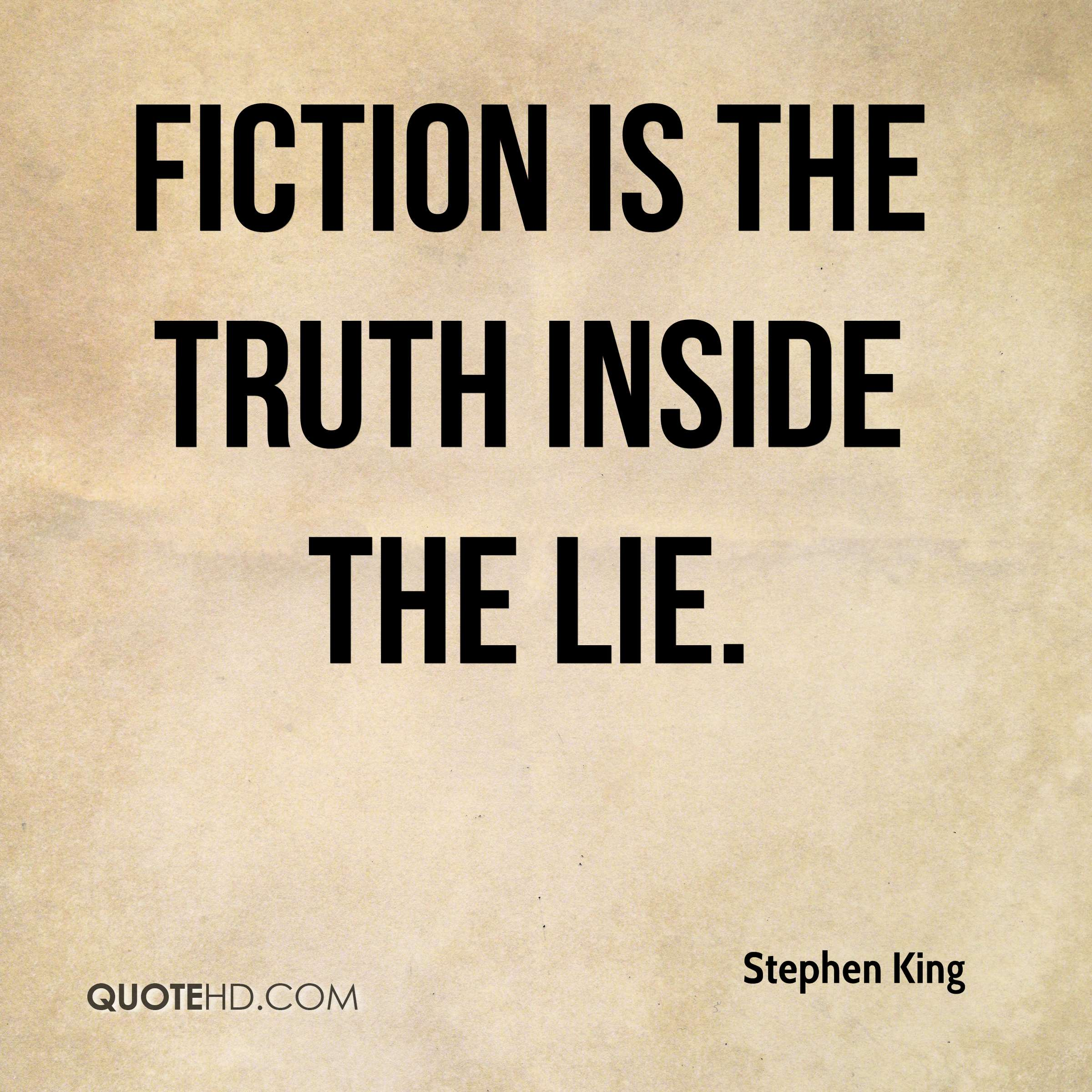 Superb Fiction Is The Truth Inside The Lie.