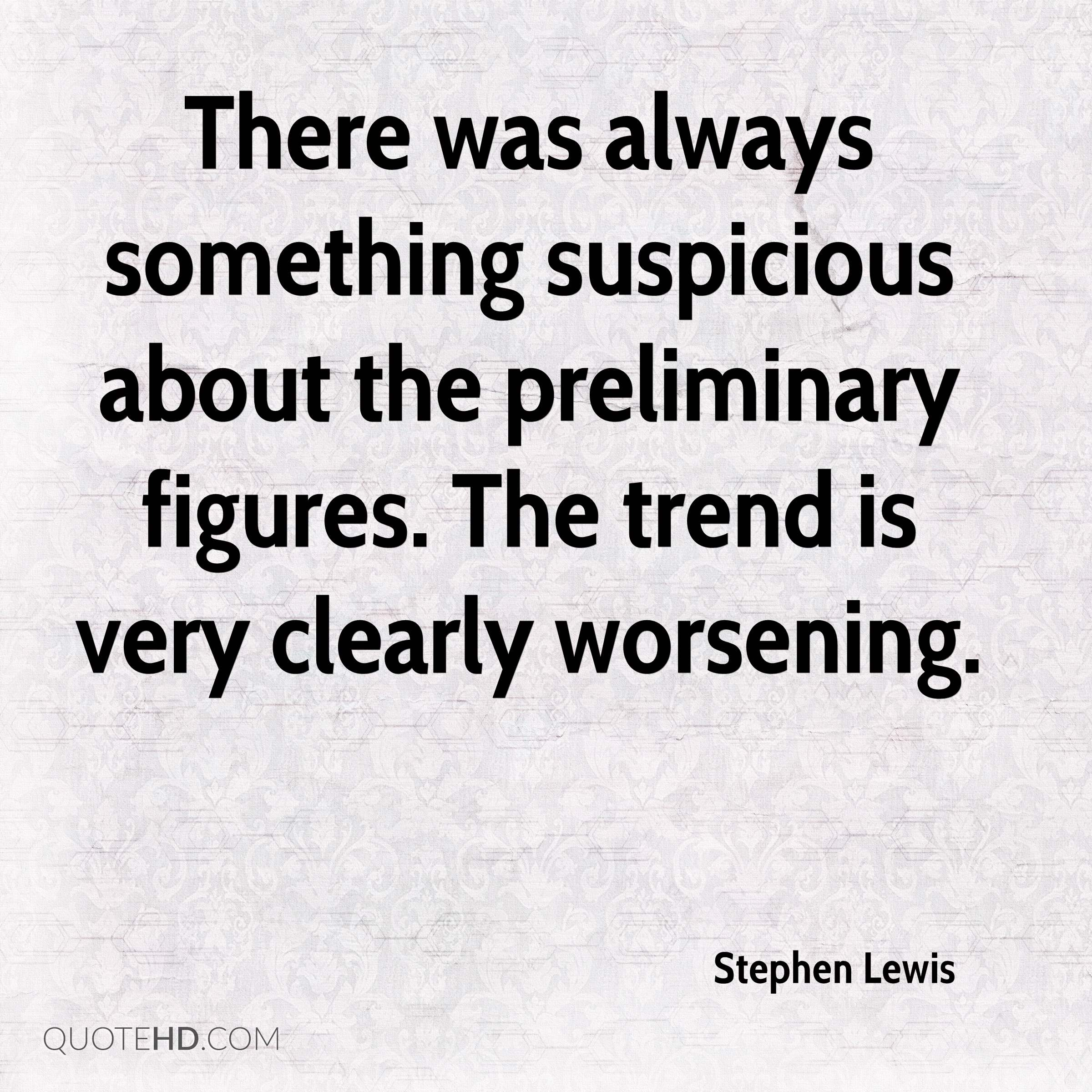There was always something suspicious about the preliminary figures. The trend is very clearly worsening.