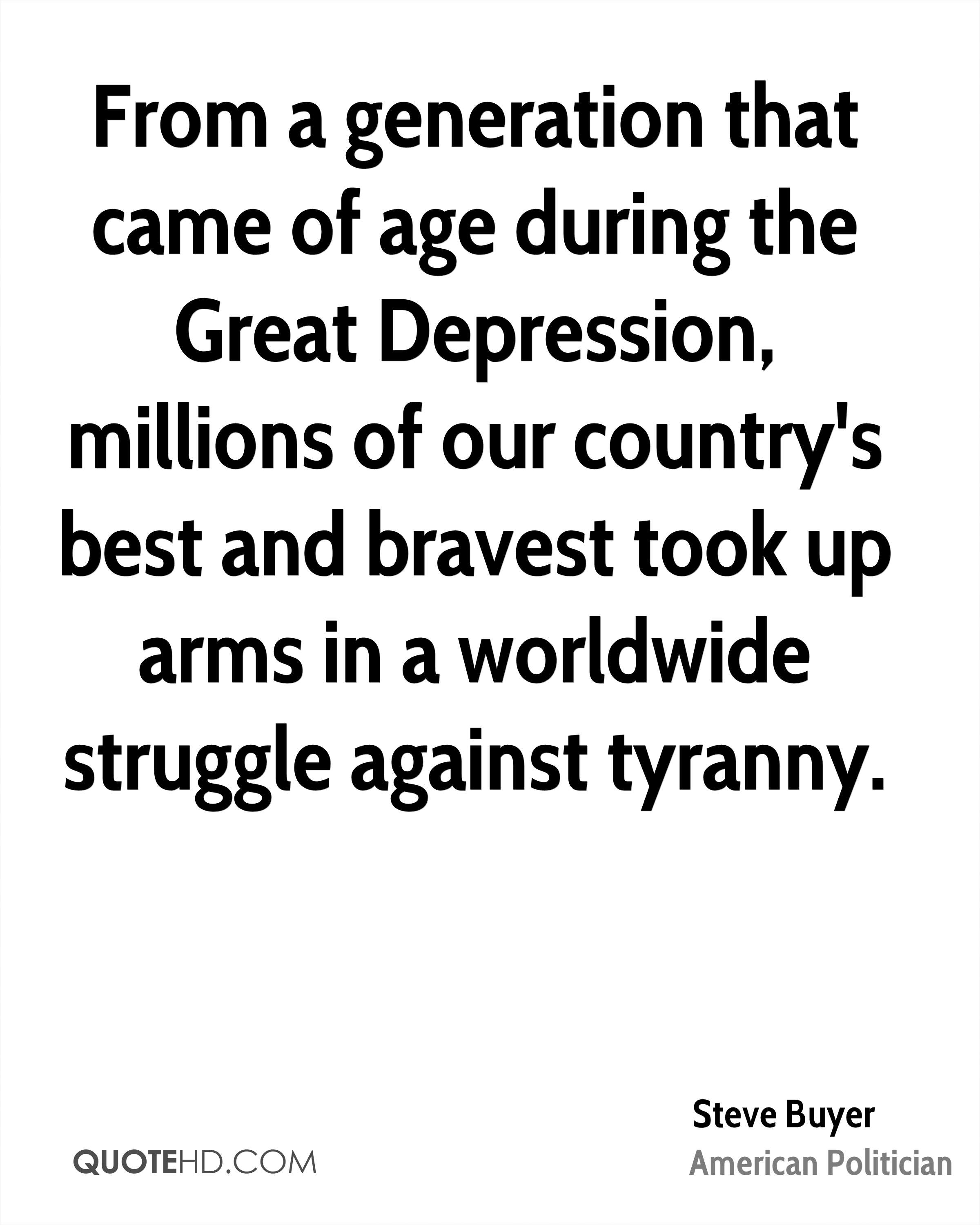 From a generation that came of age during the Great Depression, millions of our country's best and bravest took up arms in a worldwide struggle against tyranny.