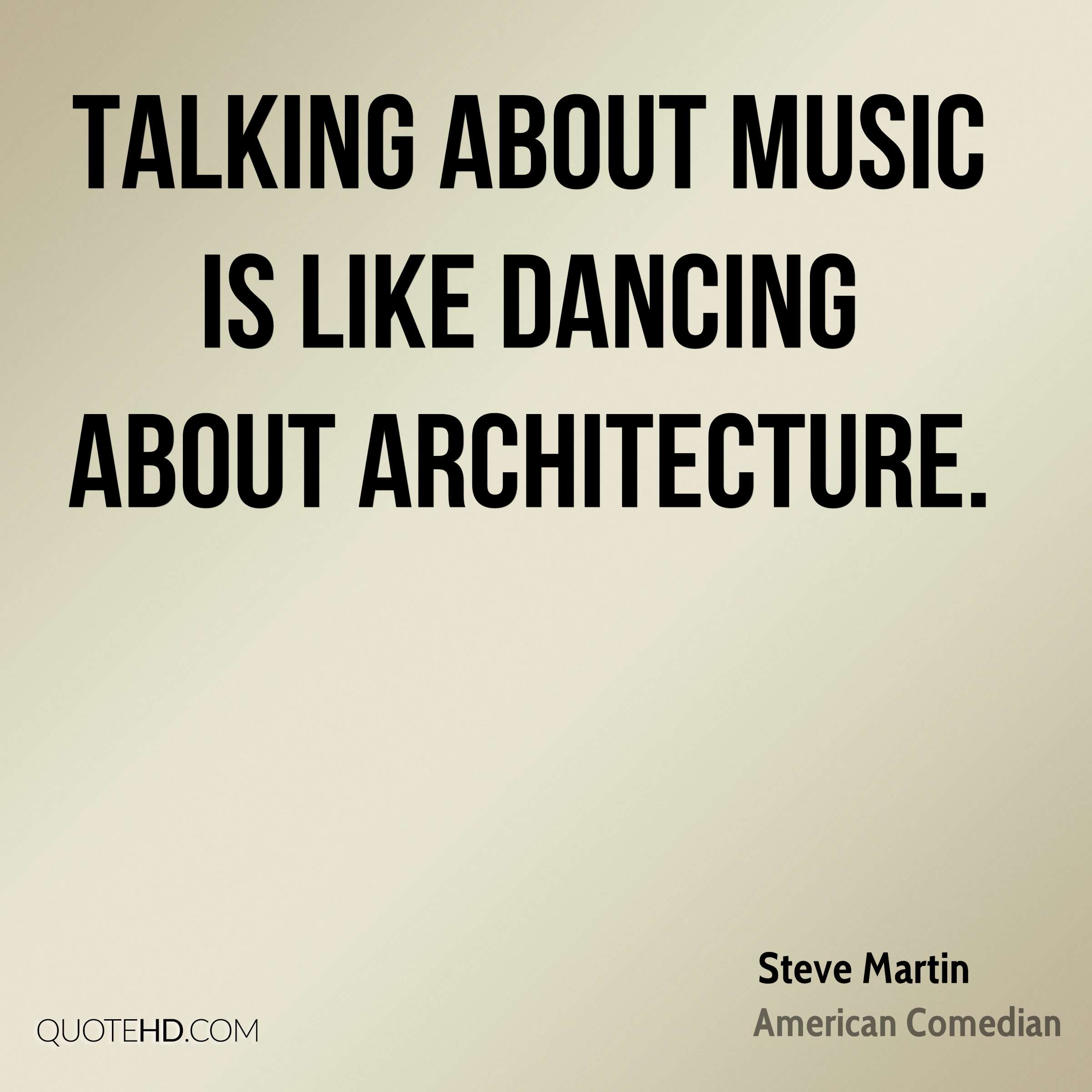 Talking about music is like dancing about architecture.
