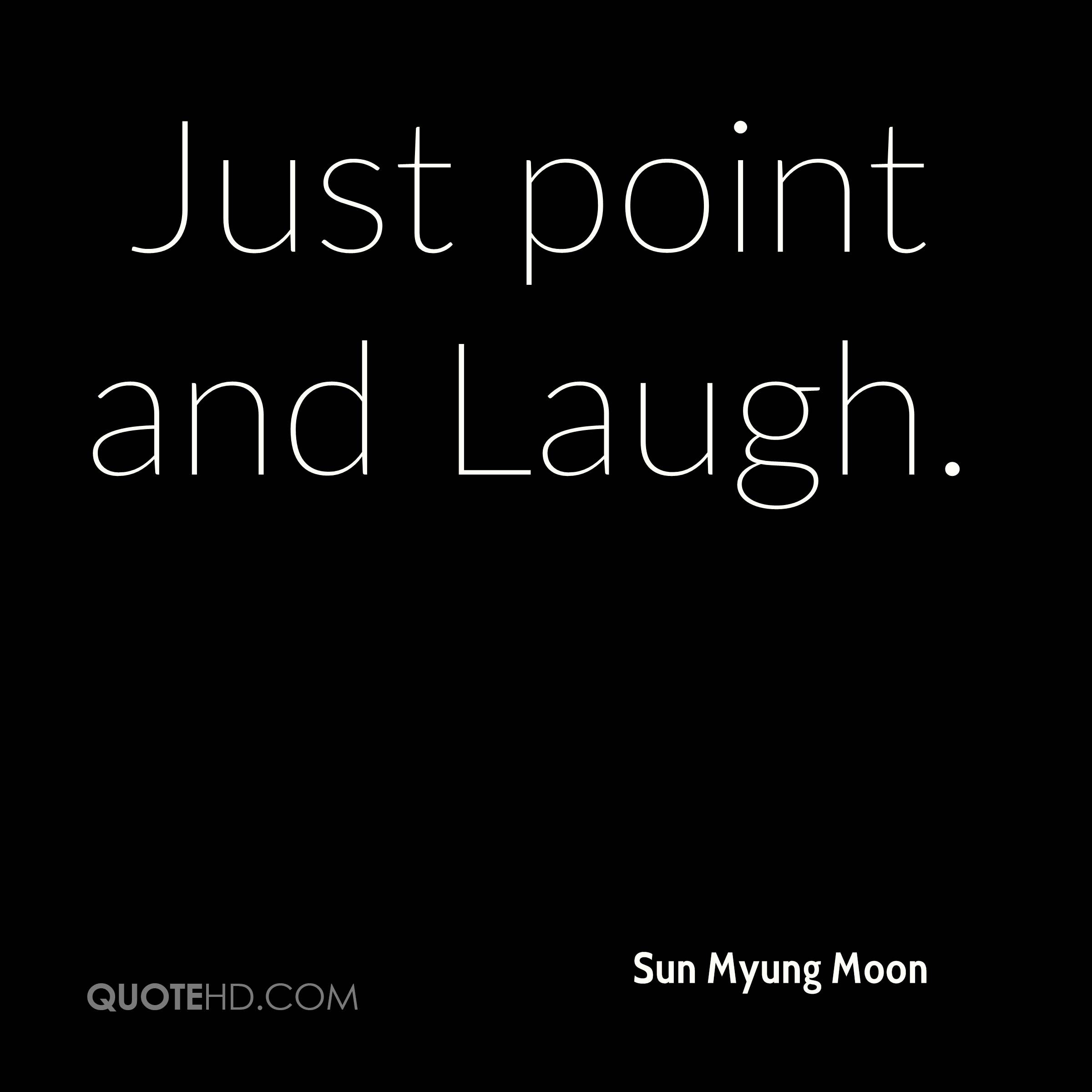 Just point and Laugh.