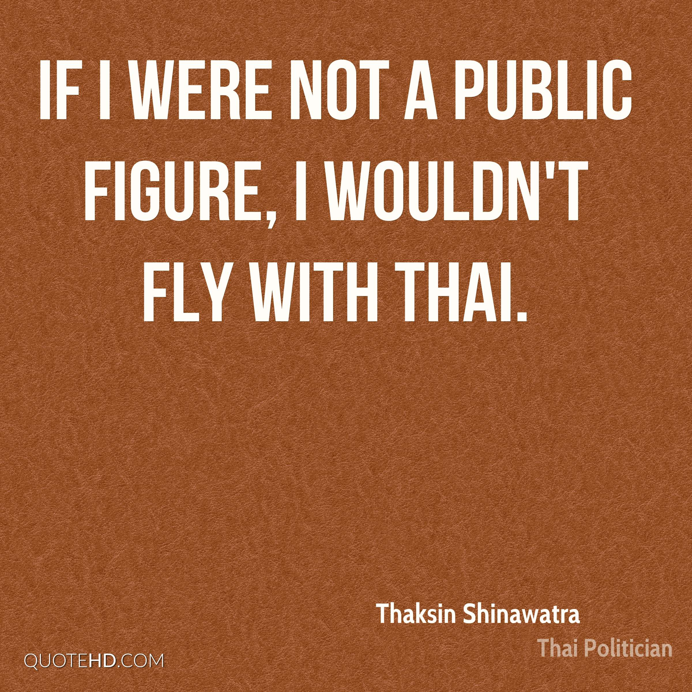 If I were not a public figure, I wouldn't fly with Thai.