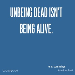 Unbeing dead isn't being alive.