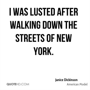 I was lusted after walking down the streets of New York.