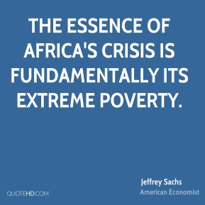 The essence of Africa's crisis is fundamentally its extreme poverty.