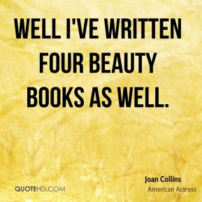 Well I've written four beauty books as well.