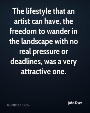 The lifestyle that an artist can have, the freedom to wander in the landscape with no real pressure or deadlines, was a very attractive one.
