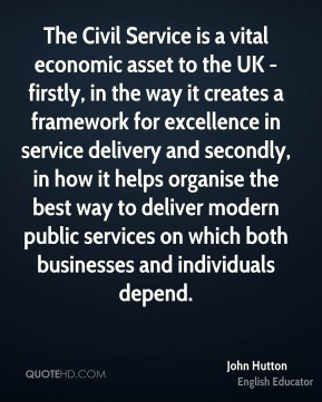 The Civil Service is a vital economic asset to the UK - firstly, in the way it creates a framework for excellence in service delivery and secondly, in how it helps organise the best way to deliver modern public services on which both businesses and individuals depend.