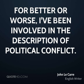 For better or worse, I've been involved in the description of political conflict.