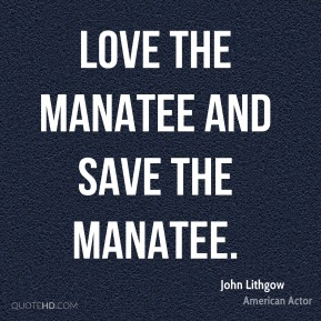Love the manatee and save the manatee.