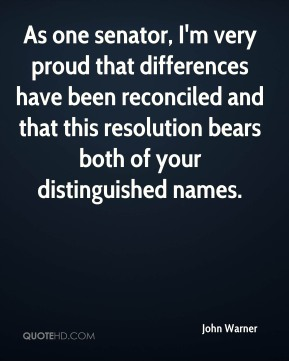 As one senator, I'm very proud that differences have been reconciled and that this resolution bears both of your distinguished names.
