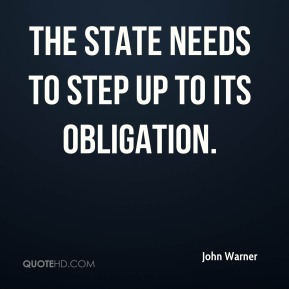 John Warner  - The state needs to step up to its obligation.