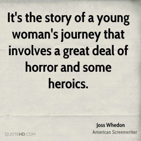 It's the story of a young woman's journey that involves a great deal of horror and some heroics.