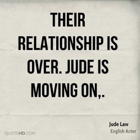 Their relationship is over. Jude is moving on.