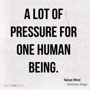 a lot of pressure for one human being.