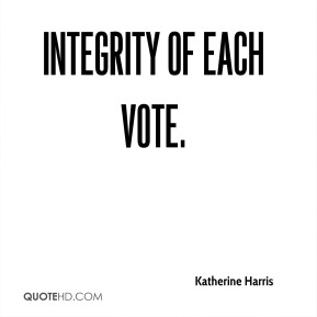 integrity of each vote.
