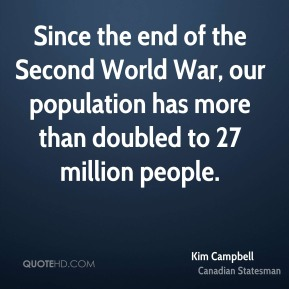 Since the end of the Second World War, our population has more than doubled to 27 million people.
