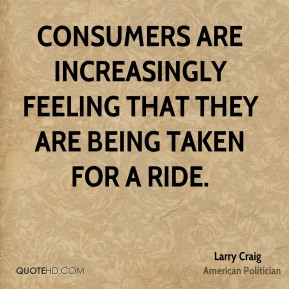 Consumers are increasingly feeling that they are being taken for a ride.
