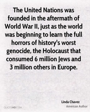 The United Nations was founded in the aftermath of World War II, just as the world was beginning to learn the full horrors of history's worst genocide, the Holocaust that consumed 6 million Jews and 3 million others in Europe.